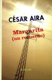 Margarita (un recuerdo) - Cesar Aira
