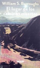 El lugar de los caminos muertos - William Burroughs