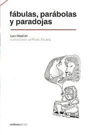 Fabulas, parabolas y paradojas - Leo Masliah
