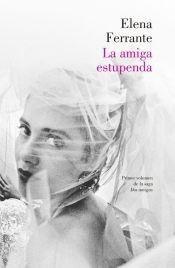 La amiga estupenda (Dos amigas I) - Elena Ferrante