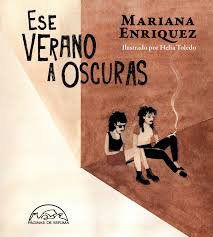 Ese verano a oscuras- Mariana Enriquez