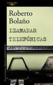 Llamadas telefonicas - Roberto Bolaño