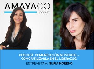 Entrevistamos a Nuria Moreno, experta en Comunicación No Verbal (CNV), quien nos contó cómo usar la CNV como herramienta de liderazgo.