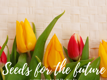 Seeds for the Future – A Virtual Gala