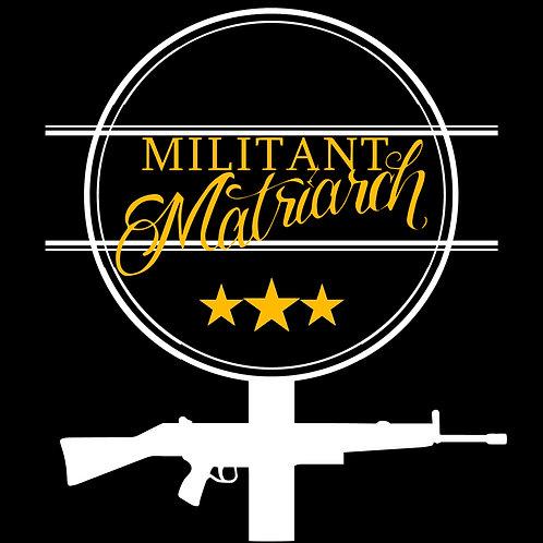 Militant Matriarch Shirt