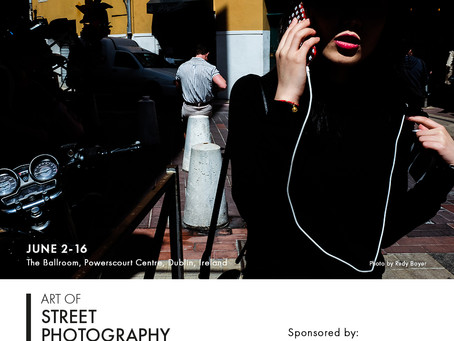THE ART OF STREET PHOTOGRAPHY   COMES TO DUBLIN IRELAND 2nd - 16th JUNE
