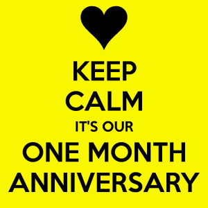keep-calm-its-our-one-month-anniversary-1