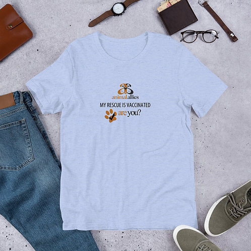 My Rescue is Vaccinated Unisex T-Shirt