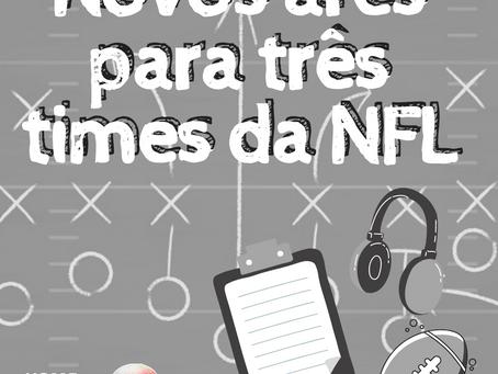 Novos ares para três times da NFL
