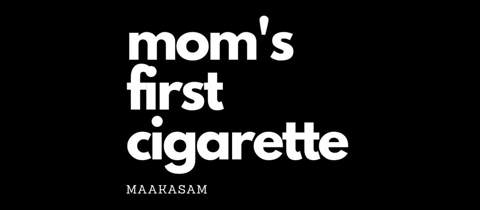 Mom's First Cigarette