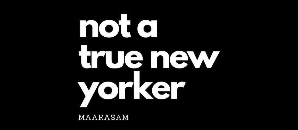 Not A True New Yorker