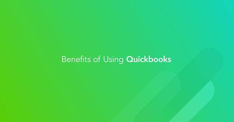 Benefits of using Quickbooks