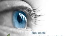 Non perdiamoci di vista, preveniamo glaucoma e maculopatia.