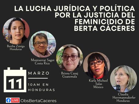 La lucha política y legal para la justicia por el feminicidio de Berta Cáceres