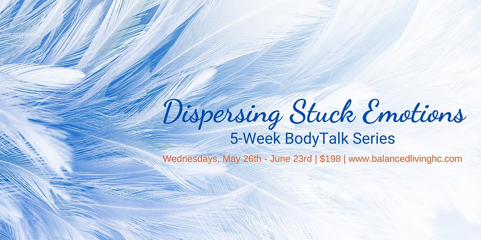 Dispersing Stuck Emotions Series