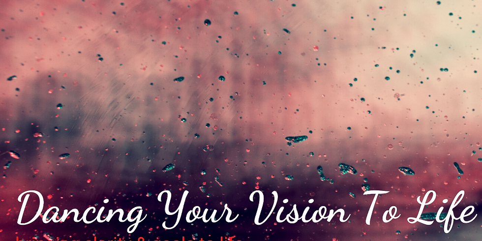 Dancing Your Vision to Life