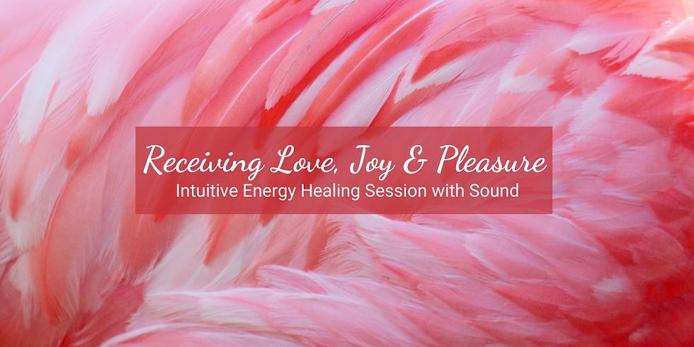 Receiving Love, Joy, and Pleasure