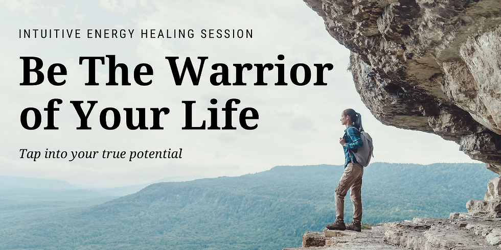 Being the Warrior of Your Life