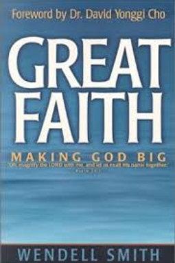 Great Faith : Making God Big