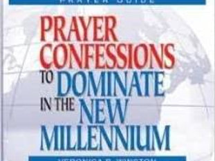 Prayers Confessions To Dominate The New Millennium