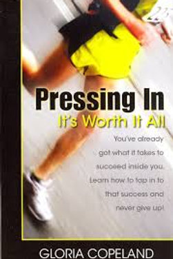 Pressing In--It's Worth It All