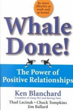 Whale Done! : The Power of Positive Relationships