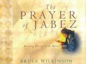 The Prayer of Jabez : Breaking Through to the Blessed Life