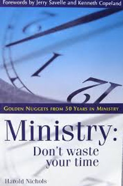 Ministry: Don't Waste Your Time