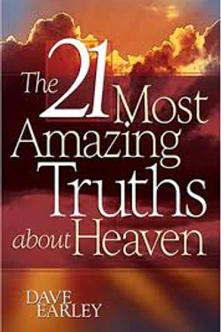 THE 21 MOST AMAZING TRUTHS ABOUT HEAVEN