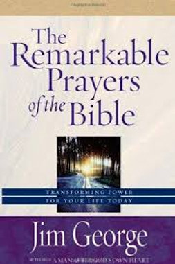 The Remarkable Prayers of the Bible