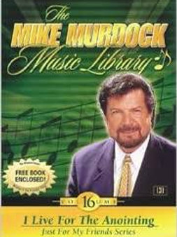 I Live for the Anointing (The Mike Murdock Music Library