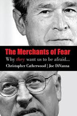 Merchants of Fear: Why They Want Us to be Afraid