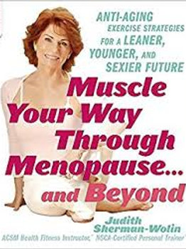 Muscle Your Way Through Menopause . . . and Beyond