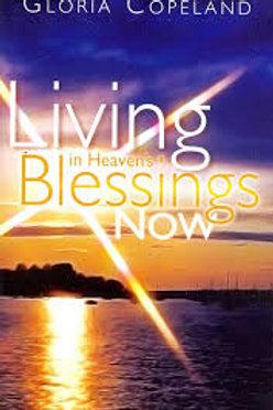 Living in Heaven's Blessings Now