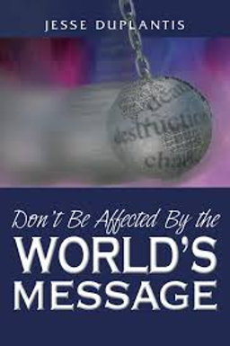 Don't Be Affected By The Worlds Messa