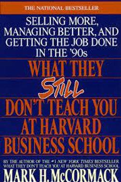 What They Still Don't Teach Harvard Business School