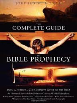 The Complete Guide to Bible Prophecy