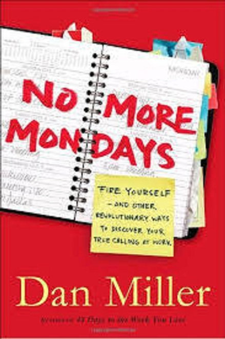 No More Mondays : Fire Yourself Book
