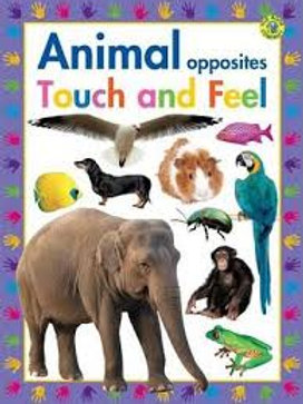 Animal Opposites - Touch and Feel