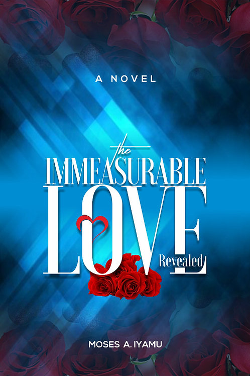 The Immeasurable Love Revealed
