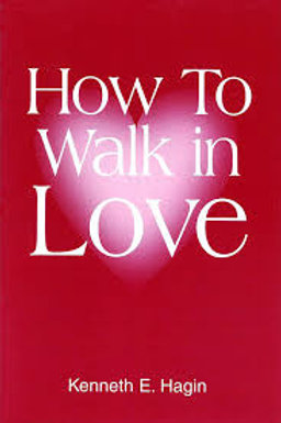 How to Walk in Love