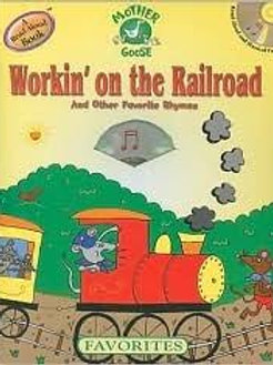 Workin' on the Railroad and Other Favorite Rhymes