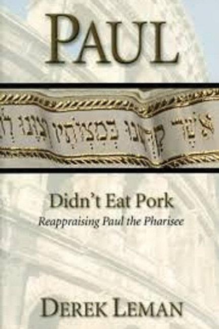 Paul Didn't Eat Pork