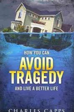 How You Can Avoid Tragedy : And Live a Better Life