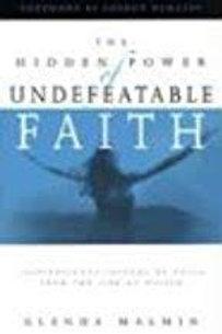 Hidden Power Of Undefeatable Faith