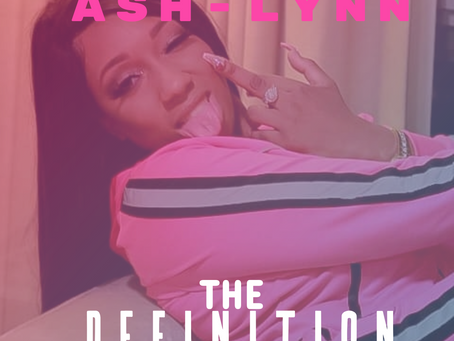 "Harlem Bombshell Ash-Lynn defines what a Bad B't*h is with new single ""The Definition"""
