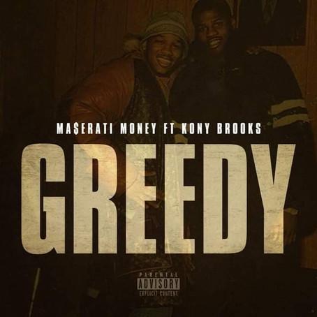 """Ma$erati Money returns with """"Greedy"""" feat Kony Brooks"""