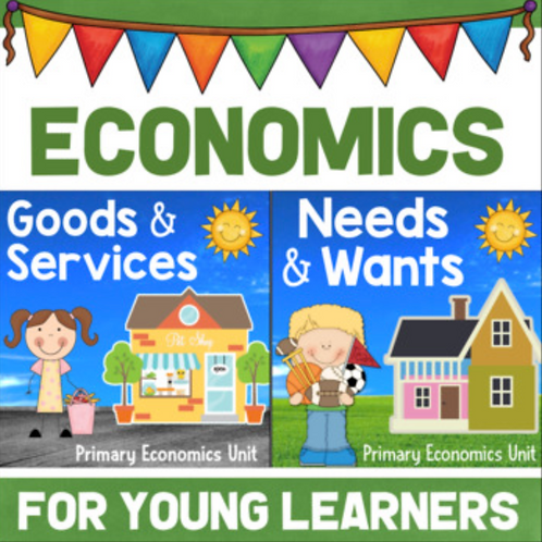 Primary Economics: Goods & Services, Needs & Wants