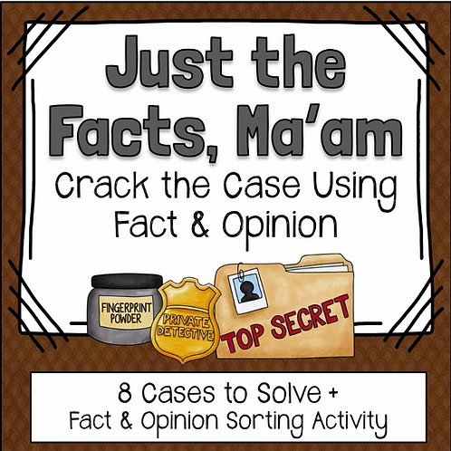 Just the Facts, Ma'am: Fact & Opinion Literacy Center