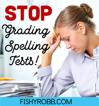 Stop Grading Those Spelling Tests!